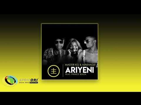 Master KG & Makhadzi - Ariyeni [Feat. Prince Benza] (Official Audio)