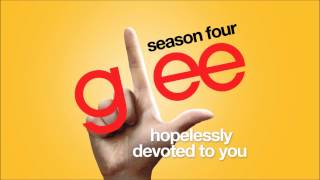Hopelessly Devoted To You | Glee [HD FULL STUDIO]