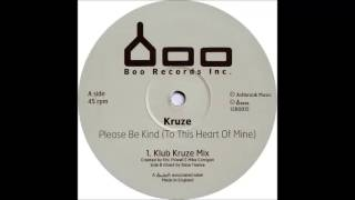 Kruze - Please Be Kind (To This Heart Of Mine) (Klub Kruze Mix) (2000)