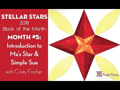 Stellar Stars BOM - Ma's Star & Simple Sue Introduction