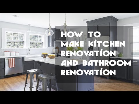 How To Make Kitchen Renovation and Bathroom Renovation - Before and After