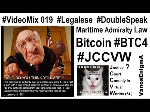 VideoMix 019 Legalese DoubleSpeak Maritime Admiralty Law Legal Language Justice #JCCVW Bitcoin BTC4