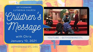 Children's Message with Chris 1-10-21