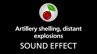 Artillery shelling, distant explosions, sound effect