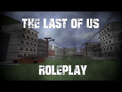 Roblox Gameplay The Last of Us Roleplay
