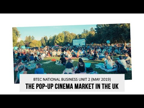 Pop Up Cinema Market in the UK (BTEC Business Unit 2 - 2019)