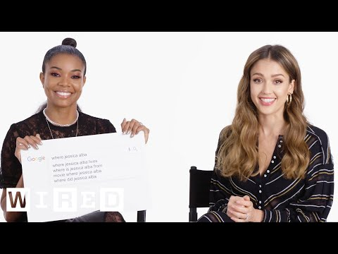 Jessica Alba & Gabrielle Union Answer the Web's Most Searched Questions | WIRED