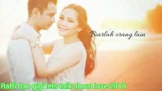 Lagu raffi ahmad dan nagita slavina lets talk about love 2