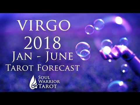 💜 VIRGO 2018 JAN TO JUNE Love, Money & Energy Tarot Forecast Soul Warrior Tarot