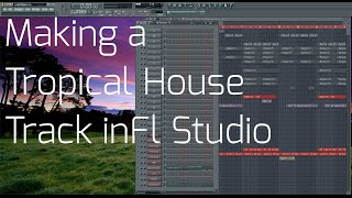 making tropical house in fl studio download