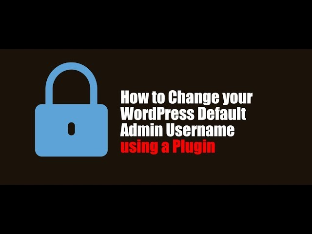 Change default admin username for WordPress using a plugin