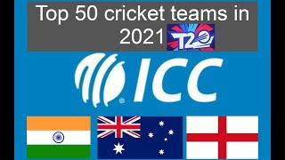 Top 50 cricket teams 2021 ICC rankings