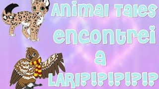 Jogando Animal Tales ll ENCONTREI A LARI?!?!?!?!?!?!