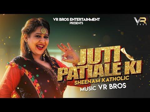 Juti Patiale Ki Full  Video | Sheenam Katholic | Dheeraj & Gauri | New Haryanvi Songs 2018 | VR BROS