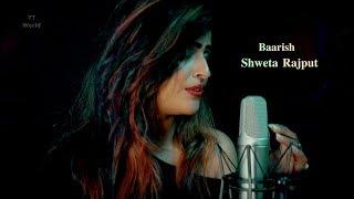 Baarish (Cover) | Half Girlfriend | Female Version | Arjun& Shraddha | Asees kaur