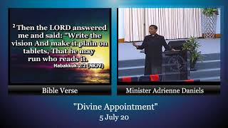 """5 July 20, """"Divine Appointment"""" Min. A. Daniels"""