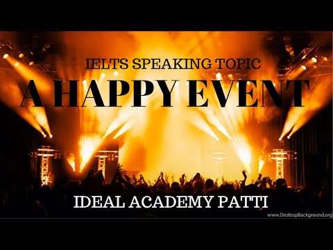 A Happy Event Of Your Life | IELTS Important Speaking Topic |