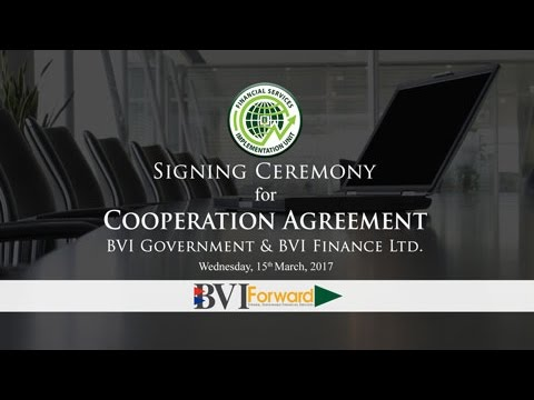Signing Ceremony for Cooperation Agreement between the BVI Government and BVI Finance LTD