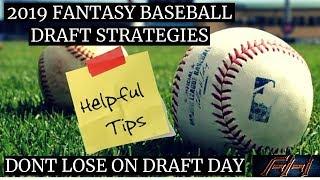 2019 Fantasy Baseball Advice -  Draft Day Strategies - Tips and Tricks