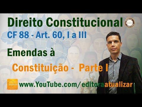 CF88 - Art. 60 I a III - Emendas à Constituição - Parte I