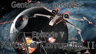Gentlemen, lets play: Forces of Corruption II