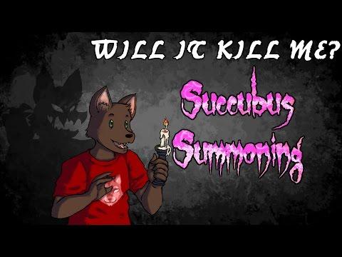 Will It Kill Me?  Succubus Summoning