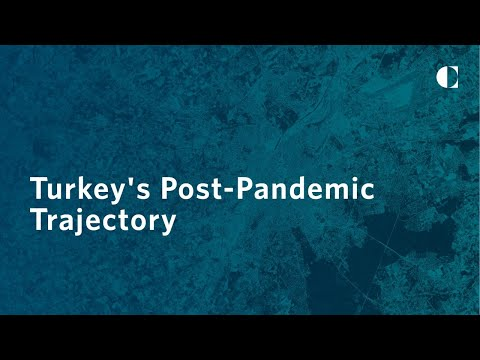 Turkey's Post-Pandemic Trajectory