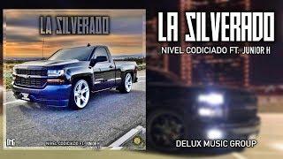 La Silverado - Nivel Codiciado Ft. Junior H