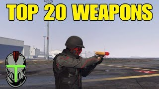 GTA ONLINE TOP 20 WEAPONS EVERYONE MUST HAVE!!!