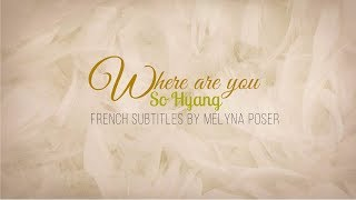 Download Mp3  French Sub + English Sub  Where Are You 그대는 어디에 - So Hyang 소향 I Am A Singer 2 나