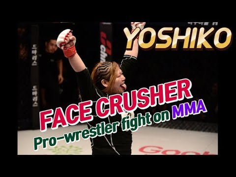 FACE CRUSHER Pro-wrestler 'YOSHIKO' fight on MMA