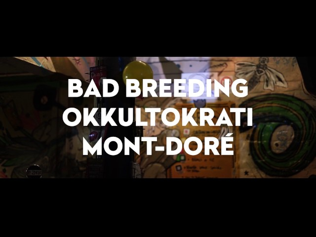 Bad Breeding / Okkultokrati / Mont-Doré (Aftermovie - PopKatari & La Zone)