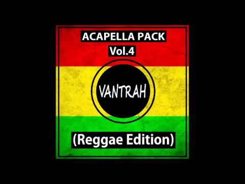 Acapella Pack VOL.4 (Reggae Edition)(10) [FREE DOWNLOAD]