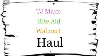 TJ Maxx, Rite Aid, Walmart Haul!