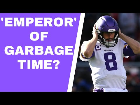 Is Kirk Cousins the 'Emperor of Garbage time?'