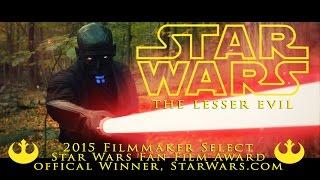 Star Wars The Lesser Evil (Fan Film)