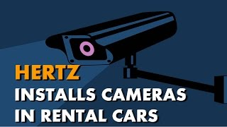 Hertz Puts Cameras in Rental Cars; Says They're Inactive...For Now