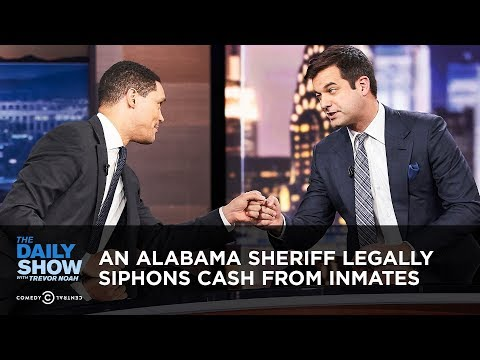 An Alabama Sheriff Legally Siphons Cash From Inmates | The Daily Show
