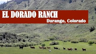 El Dorado Ranch | Durango, Colorado Real Estate