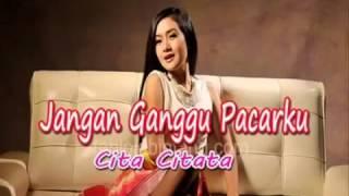 Download lagu Cita Citata Jangan Ganggu Pacarku