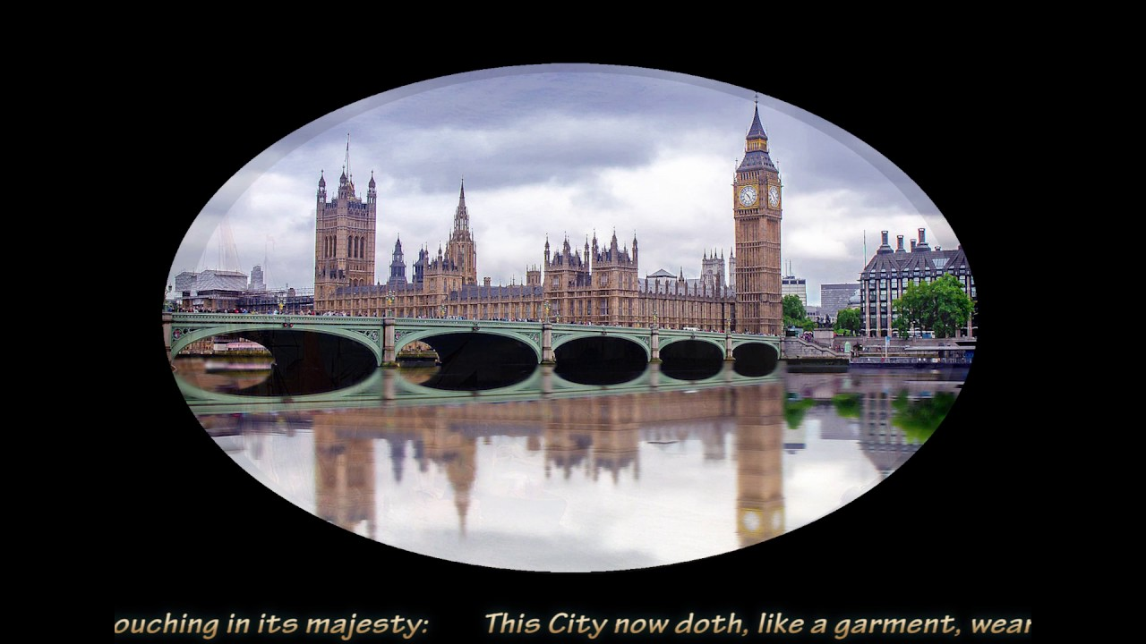 Composed Upon Westminster Bridge 1802 William Wordsworth England As He We Love It