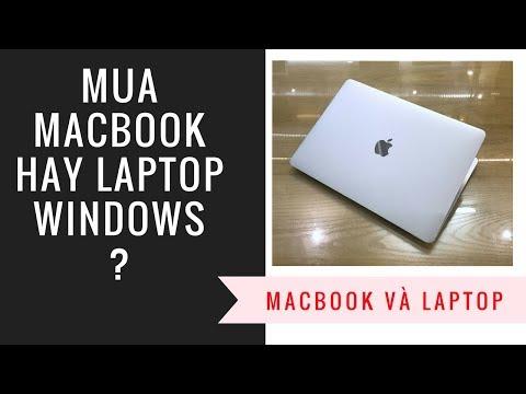 Nên Mua Macbook Hay Laptop Windows Đây