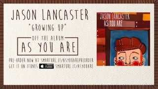 "Jason Lancaster ""Growing Up"" (Track 2)"