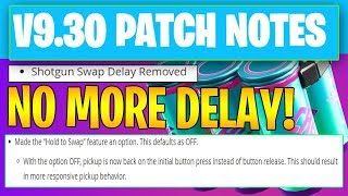 NEW! NO MORE SHOTGUN DELAY! FORTNITE 9.30 FULL PATCH NOTES!