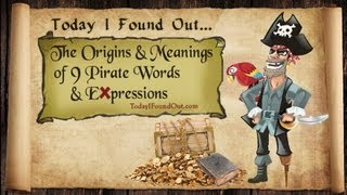The Origins and Meanings of 9 Pirate Words and Expressions