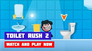 Toilet Rush 2 · Game · Gameplay