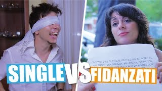 SINGLE VS FIDANZATI - Le Differenze