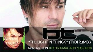 BT feat. Jes Brieden - The Light In Things (tyDi Remix)