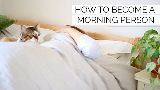 HOW TO BE A MORNING PERSON | 5 steps to the perfect morning routine