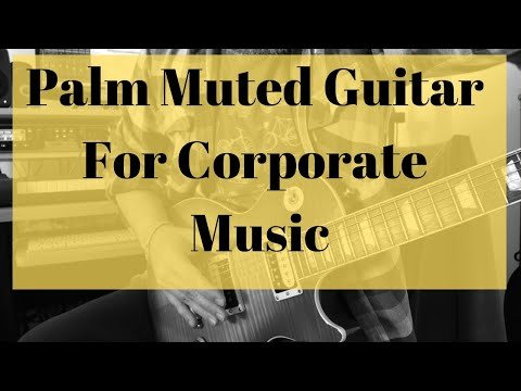 Palm Muted Guitar For Corporate Music